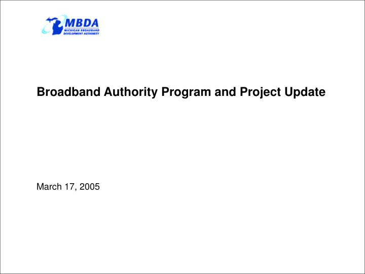 Broadband authority program and project update