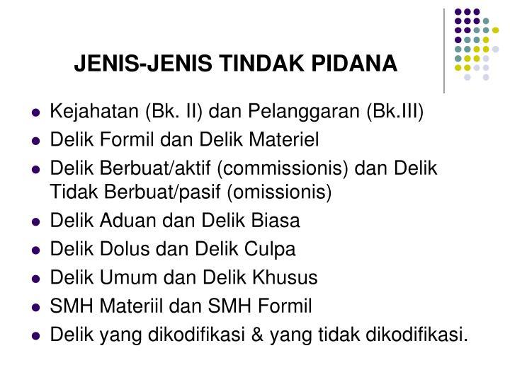 JENIS-JENIS TINDAK PIDANA