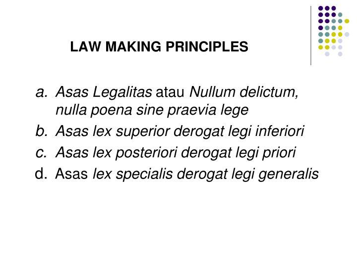LAW MAKING PRINCIPLES