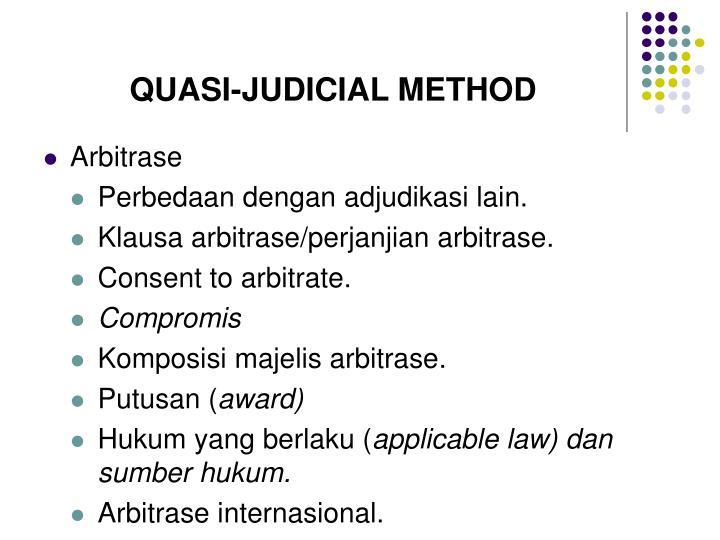 QUASI-JUDICIAL METHOD