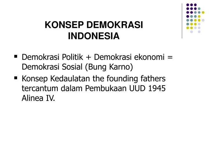 Demokrasi Politik + Demokrasi ekonomi = Demokrasi Sosial (Bung Karno)