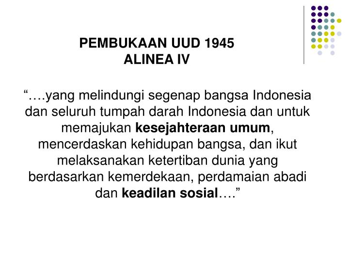 """….yang melindungi segenap bangsa Indonesia dan seluruh tumpah darah Indonesia dan untuk memajukan"