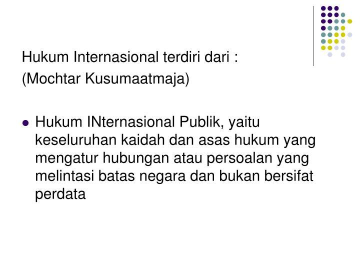 Hukum Internasional terdiri dari :
