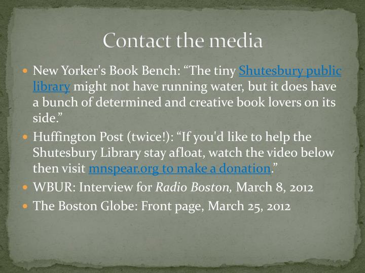 Contact the media