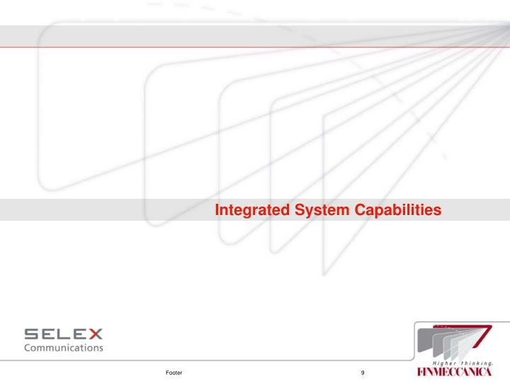 Integrated System Capabilities