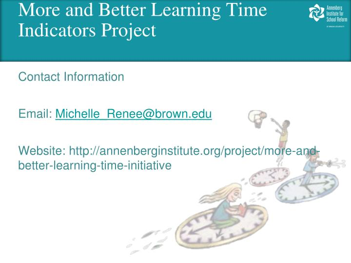More and Better Learning Time