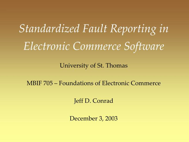 Standardized Fault Reporting in Electronic Commerce Software