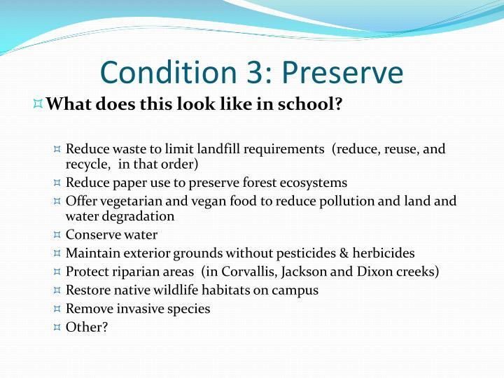Condition 3: Preserve