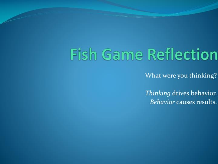 Fish Game Reflection