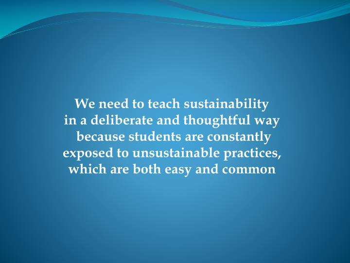 We need to teach sustainability