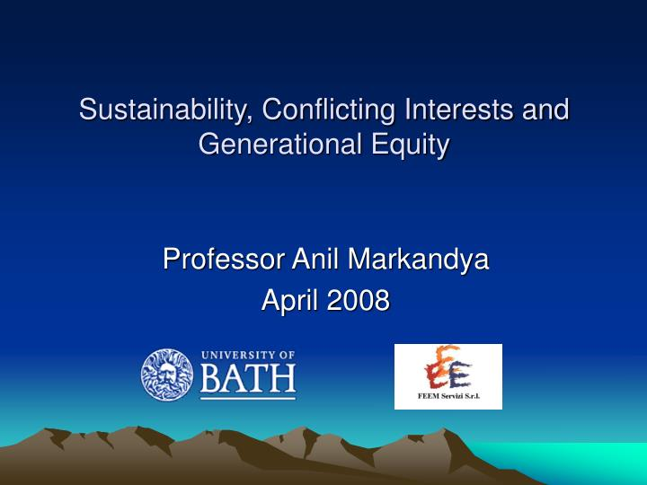 Sustainability conflicting interests and generational equity