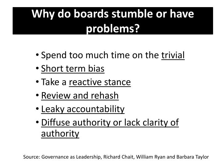 Why do boards stumble or have problems?