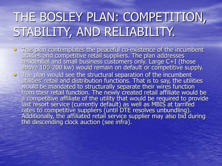 The bosley plan competition stability and reliability
