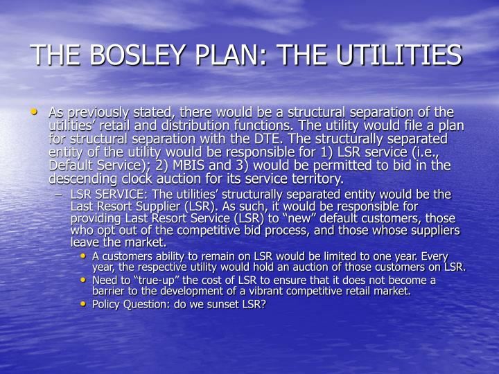 THE BOSLEY PLAN: THE UTILITIES