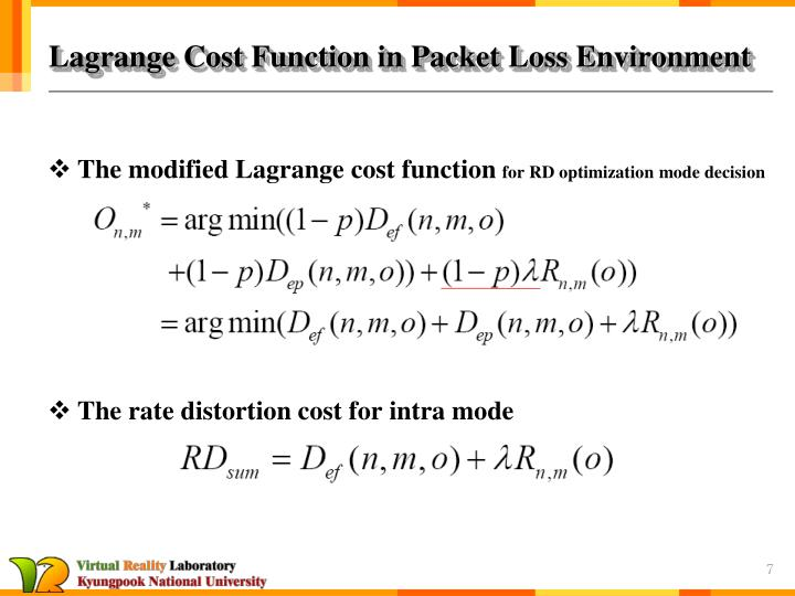 Lagrange Cost Function in Packet Loss Environment
