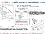 soft qcd in a new high energy and high multiplicity frontier