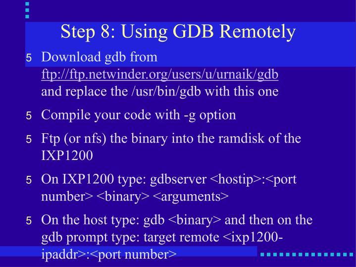 Step 8: Using GDB Remotely