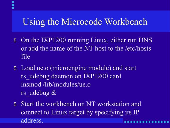 Using the Microcode Workbench