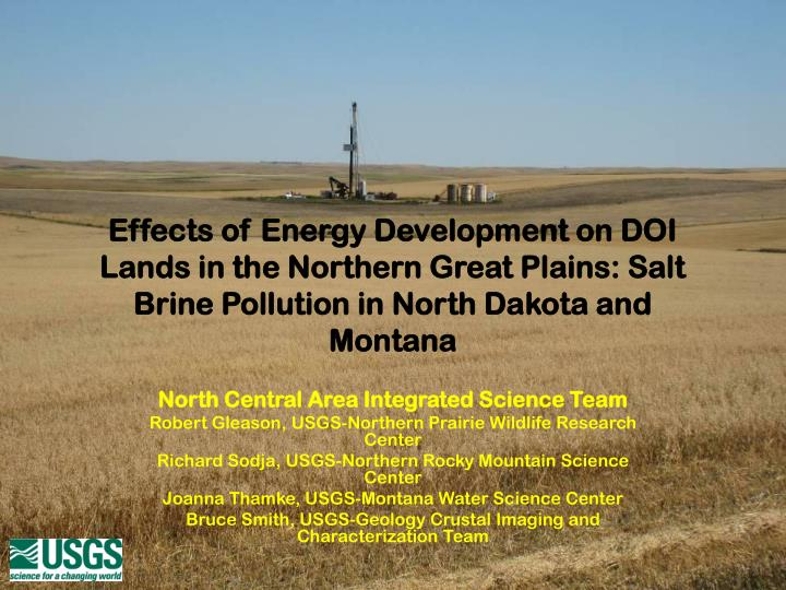 Effects of Energy Development on DOI Lands in the Northern Great Plains: Salt Brine Pollution in North Dakota and Montana