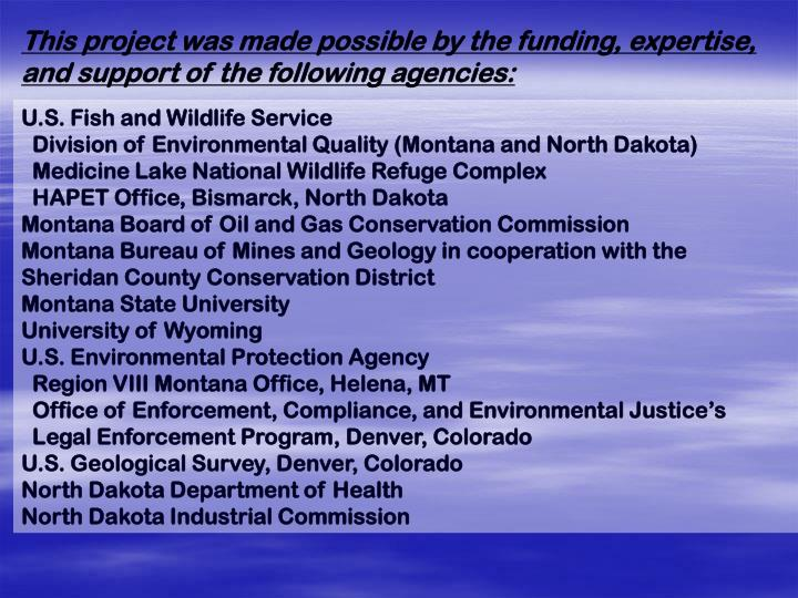 This project was made possible by the funding, expertise, and support of the following agencies: