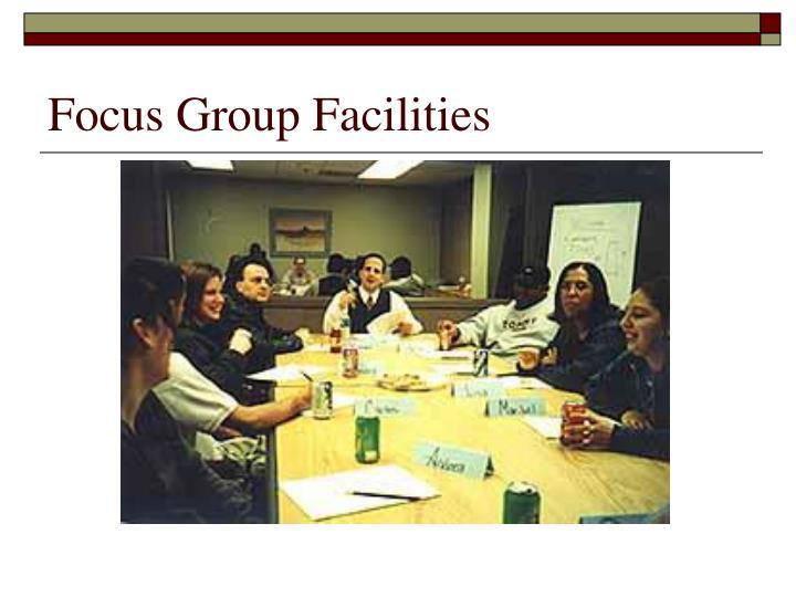 Focus Group Facilities