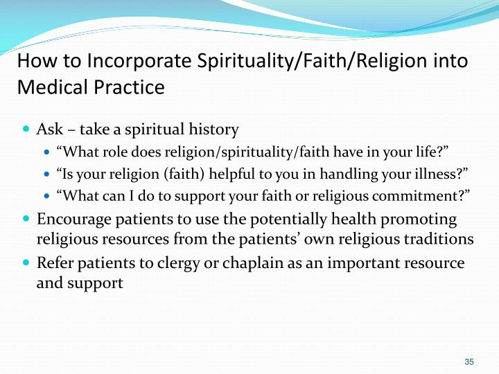 How to Incorporate Spirituality/Faith/Religion into Medical Practice