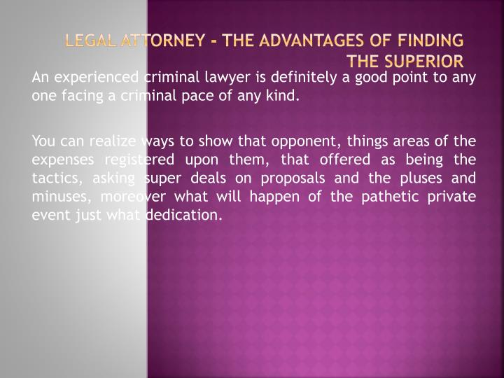 Legal Attorney - The advantages of Finding the superior
