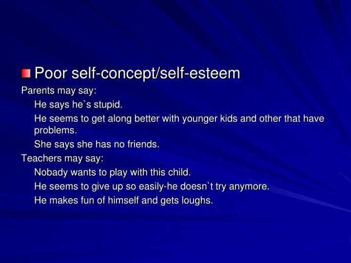 Poor self-concept/self-esteem