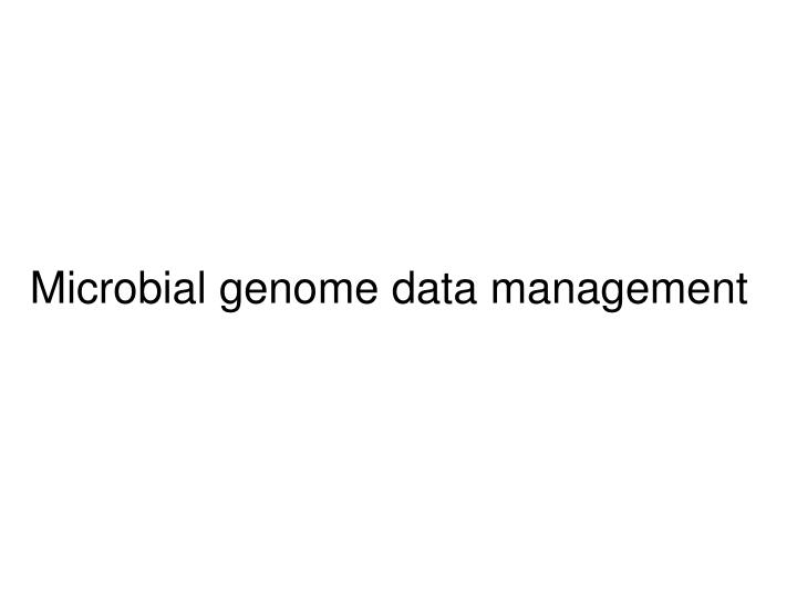 Microbial genome data management
