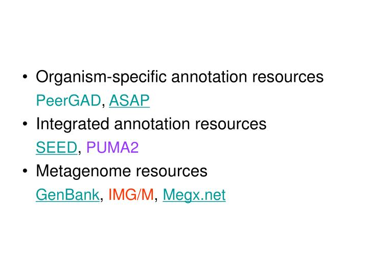 Organism-specific annotation resources