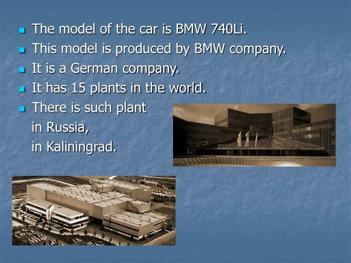 The model of the car is BMW 740Li.