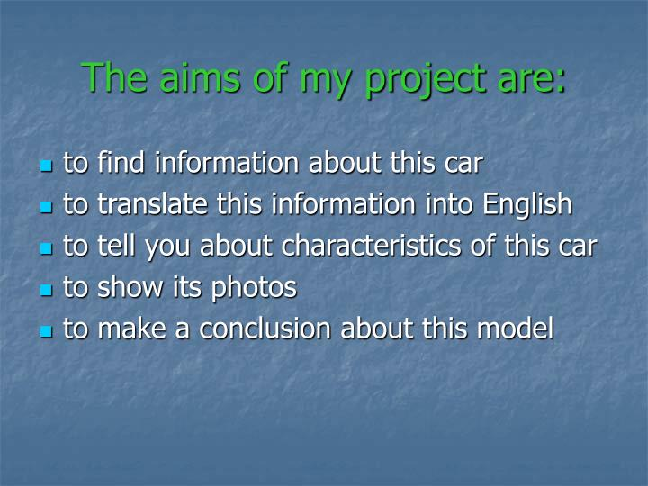 The aims of my project are: