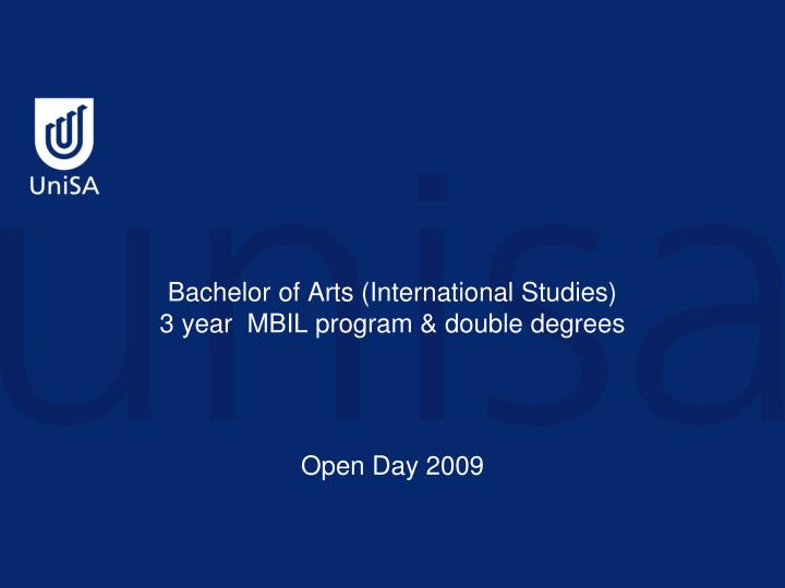 Bachelor of arts international studies 3 year mbil program double degrees