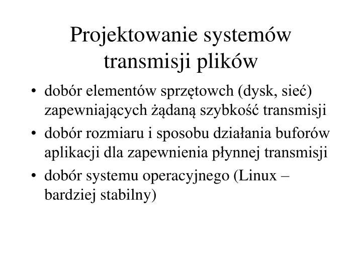 Projektowanie systemów transmisji plików