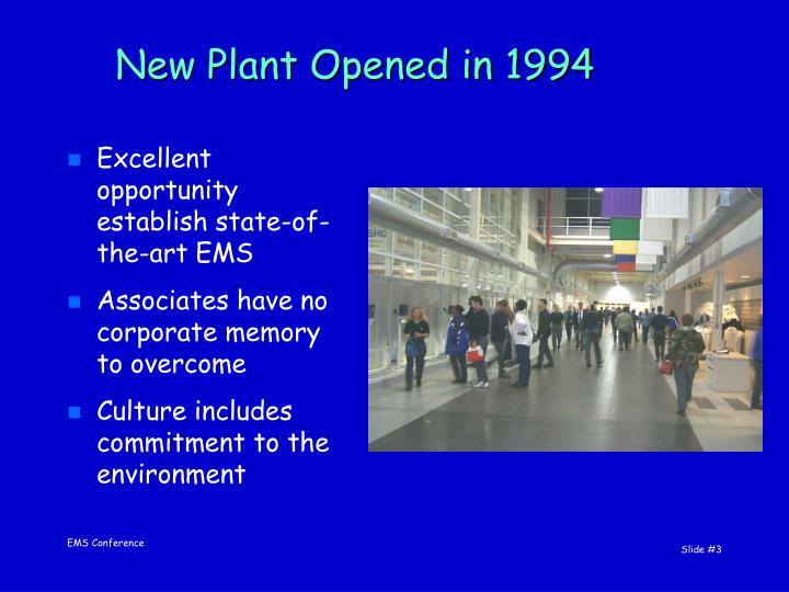 New plant opened in 1994