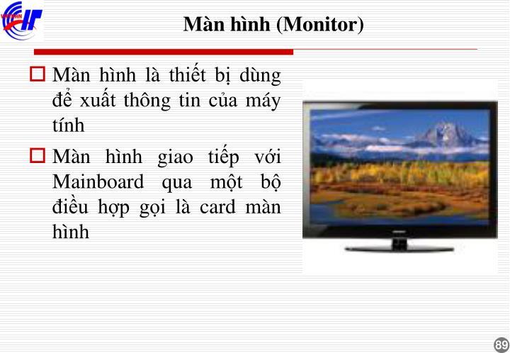 Màn hình (Monitor)