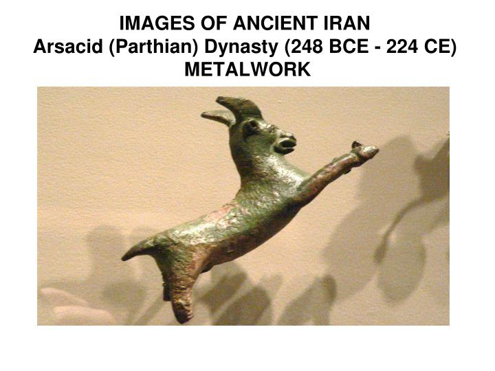 Images of ancient iran arsacid parthian dynasty 248 bce 224 ce metalwork