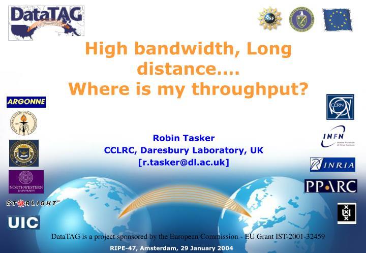 High bandwidth, Long distance….