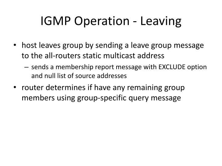 IGMP Operation - Leaving