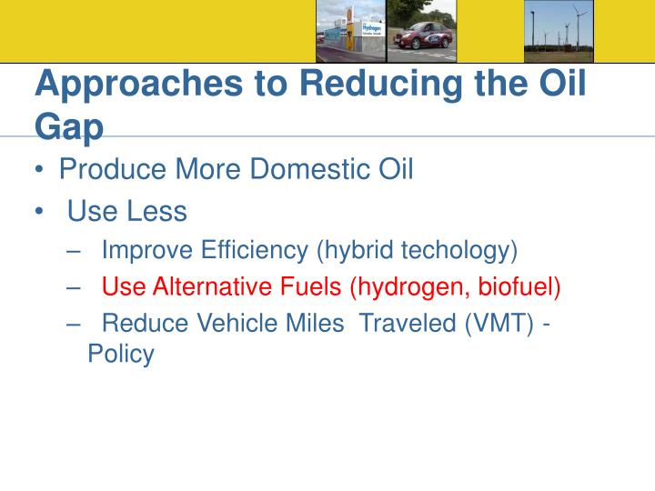Approaches to Reducing the Oil Gap