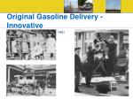 original gasoline delivery innovative