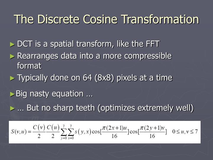 The Discrete Cosine Transformation