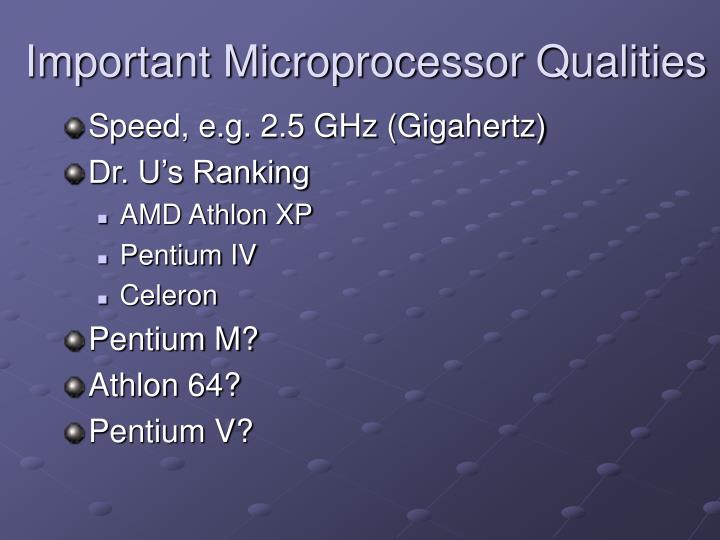 Important Microprocessor Qualities