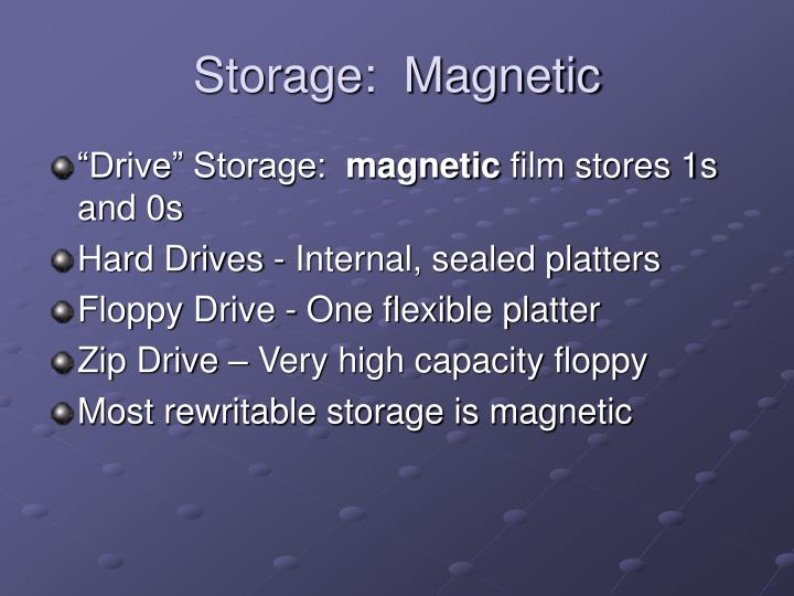 Storage:  Magnetic