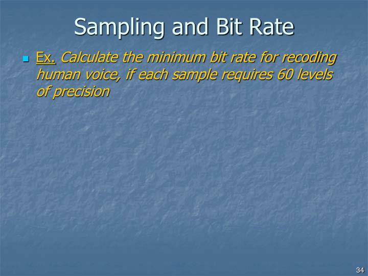 Sampling and Bit Rate
