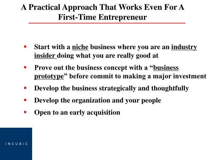 A Practical Approach That Works Even For A First-Time Entrepreneur