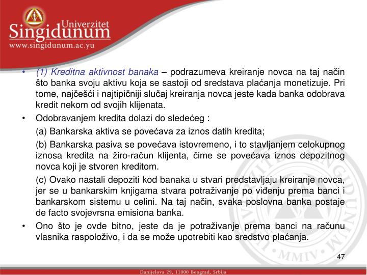 (1) Kreditna aktivnost banaka
