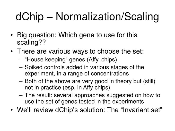 dChip – Normalization/Scaling