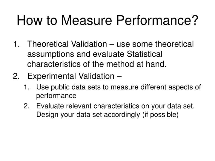 How to Measure Performance?