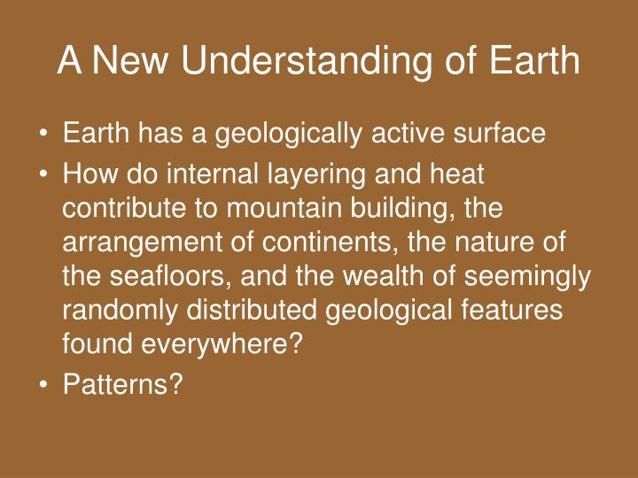 A New Understanding of Earth